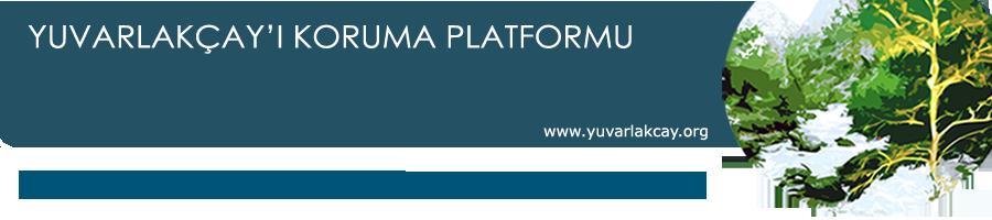 Yuvarlakçay'ı Koruma Platformu